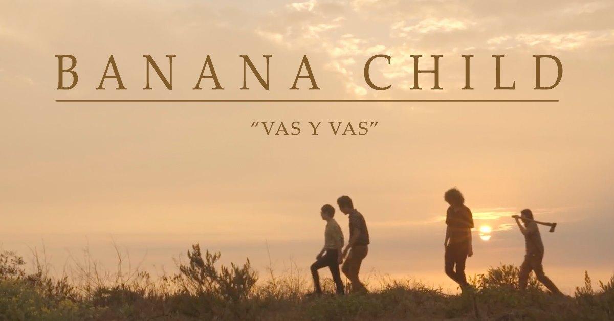 Mira el videoclip de «Vas y vas» de Banana Child