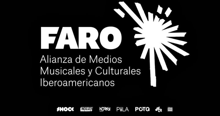 Conoce a FARO: la alianza de medios musicales y culturales iberoamericanos