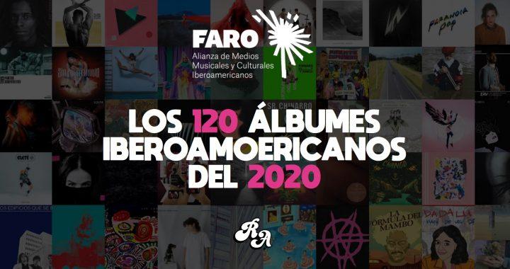 FARO presenta: Los 120 álbumes iberoamericanos del 2020