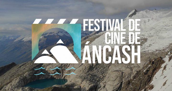 Todo lo que tienes que saber sobre el primer Festival de Cine de Áncash