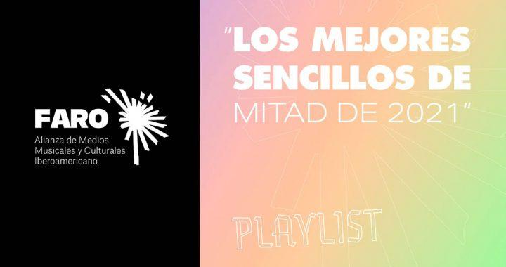 Las 45 canciones iberoamericanas imprescindibles del 2021, según FARO