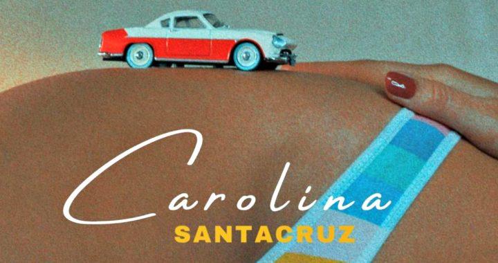 Desde Argentina, SANTACRUZ viene con su segundo single «Carolina»