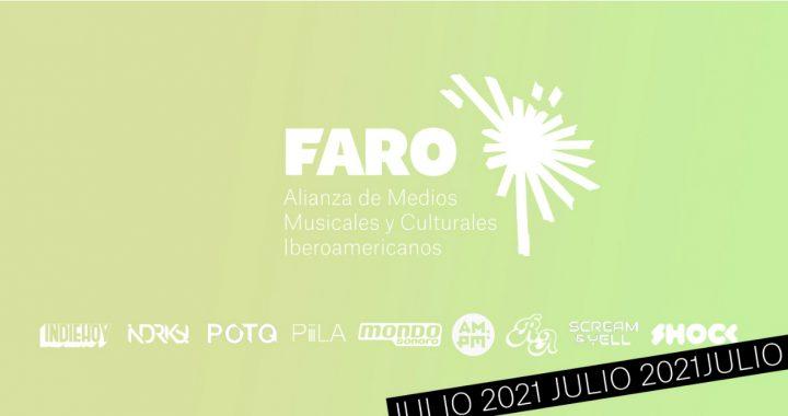 Panoramas de julio: FARO presena el mejor resumen musical y cultural de Iberoamérica   FARO Alianza