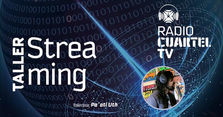 Radio Cuartel Tv presenta: Taller de Streaming y Contenidos Digitales